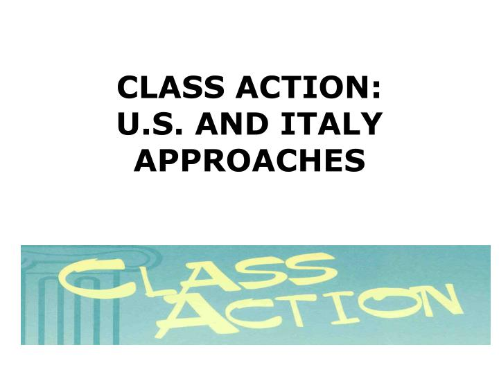 Class action u s and italy approaches