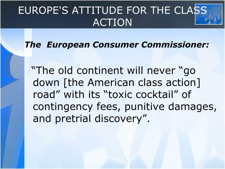 EUROPE'S ATTITUDE FOR THE CLASS ACTION
