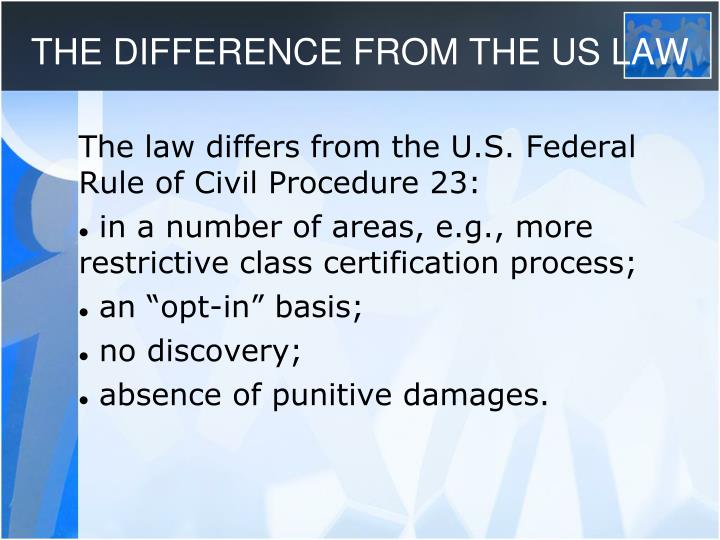 THE DIFFERENCE FROM THE US LAW