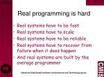 real programming is hard