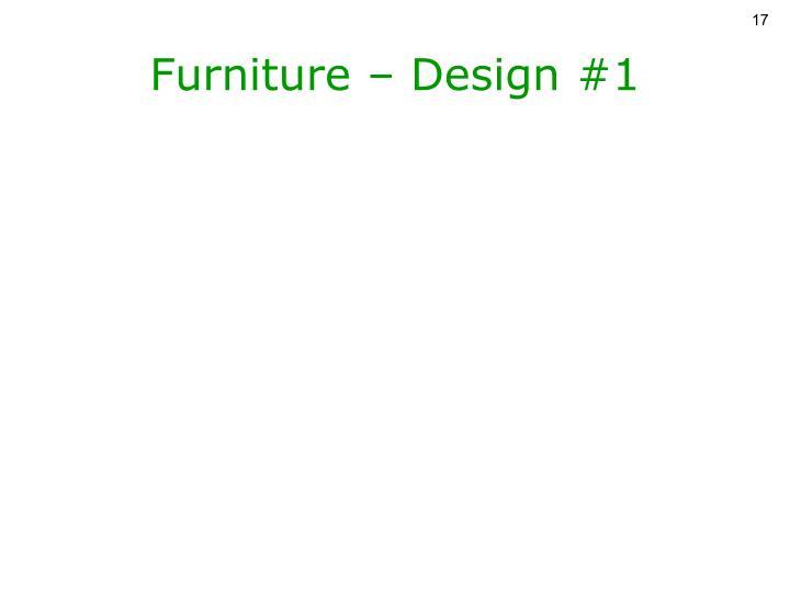 Furniture – Design #1