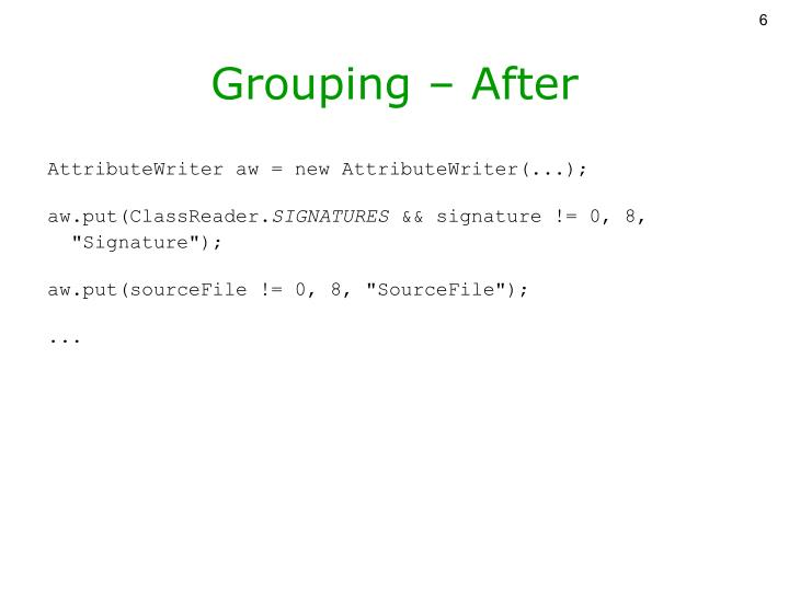 Grouping – After