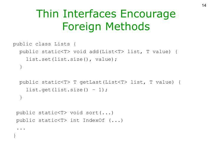 Thin Interfaces Encourage
