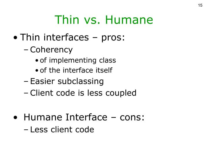 Thin vs. Humane