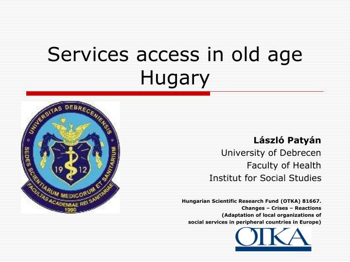 services access in old age hugary n.