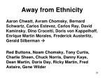 away from ethnicity