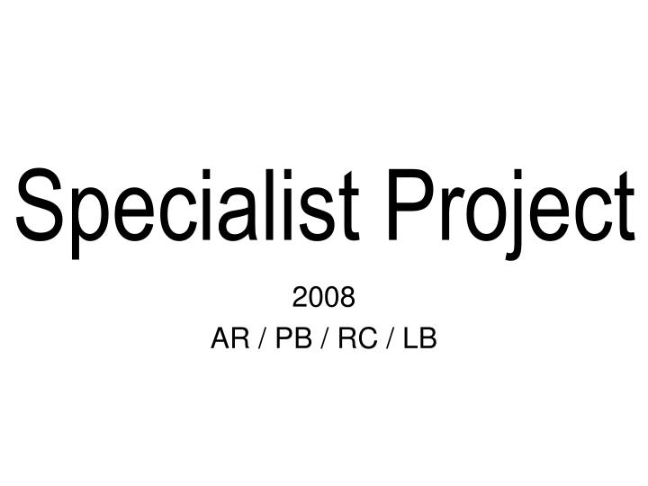 specialist project n.