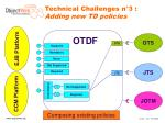 technical challenges n 3 adding new td policies5