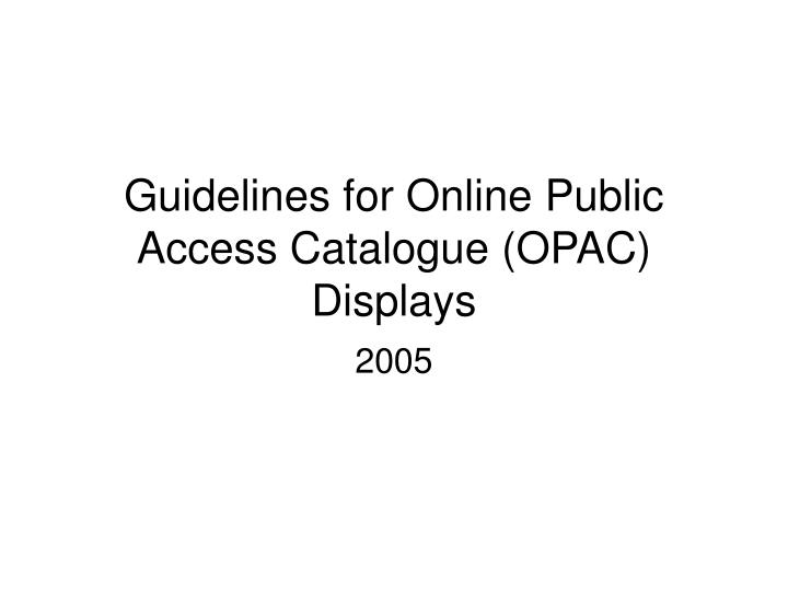 guidelines for online public access catalogue opac displays n.