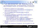 la necessitat de modalitats alternatives d hospitalitzaci