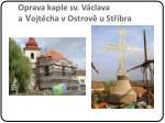 oprava kaple sv v clava a v ojt cha v ostrov u st bra1