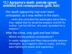 13 1 agrippina s death prelude greed ambition and consequences guilt fear