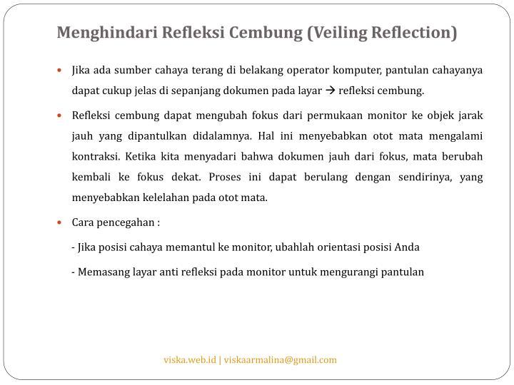 Menghindari Refleksi Cembung (Veiling Reflection)
