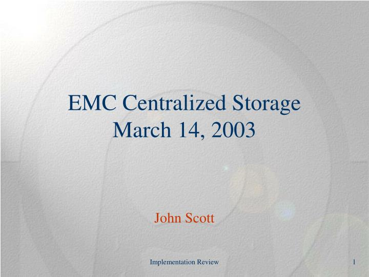 emc centralized storage march 14 2003 n.