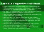 is the mls a legitimate credential