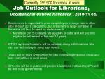 job outlook for librarians occupational outlook handbook 2010 11 ed