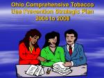 ohio comprehensive tobacco use prevention strategic plan 2004 to 2008