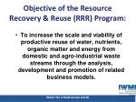objective of the resource recovery reuse rrr program