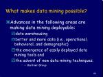 what makes data mining possible
