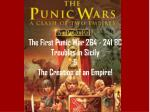 the first punic war 264 241 bc troubles in sicily the creation of an empire