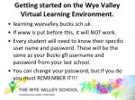 getting started on the wye valley virtual learning environment
