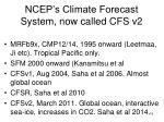 ncep s climate forecast system now called cfs v2