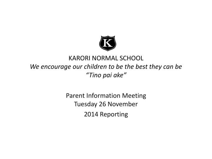 karori normal school we encourage our children to be the best they can be tino pai ake n.