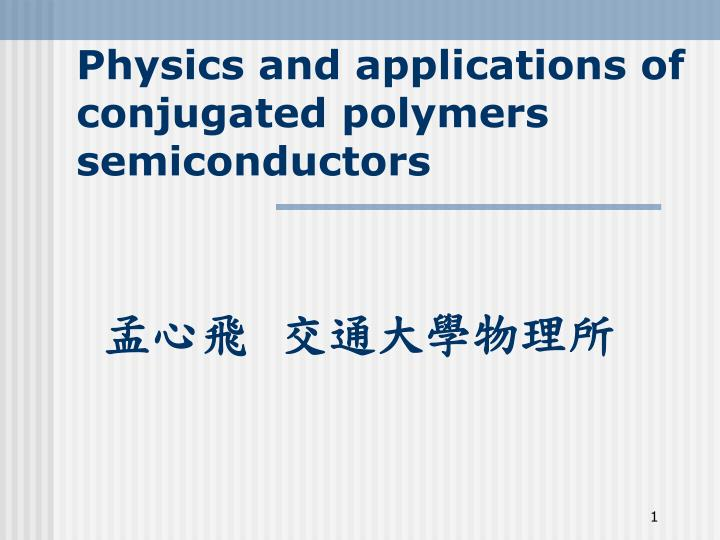 physics and applications of conjugated polymers semiconductors n.
