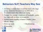 behaviors slp teachers may see