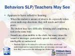 behaviors slp teachers may see2