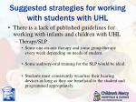 suggested strategies for working with students with uhl