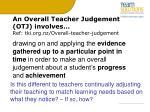 an overall teacher judgement otj involves ref tki org nz overall teacher judgement