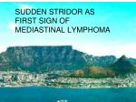 sudden stridor as first sign of mediastinal lymphoma