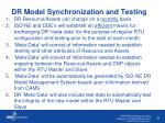 dr model synchronization and testing