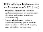 roles in design implementation and maintenance of a tps con t