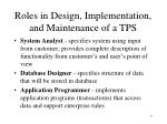 roles in design implementation and maintenance of a tps