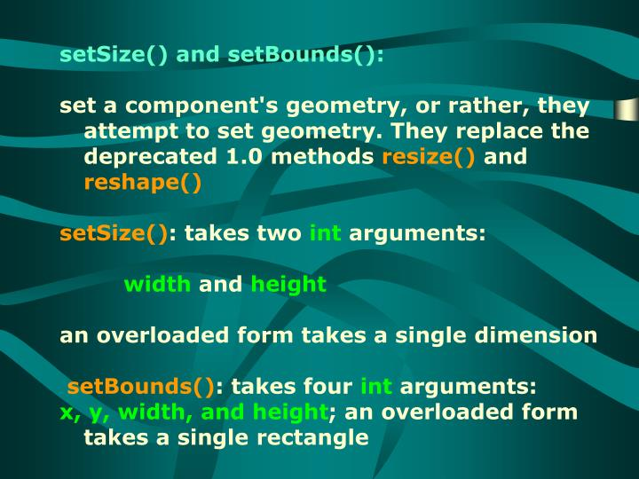 setSize() and setBounds():