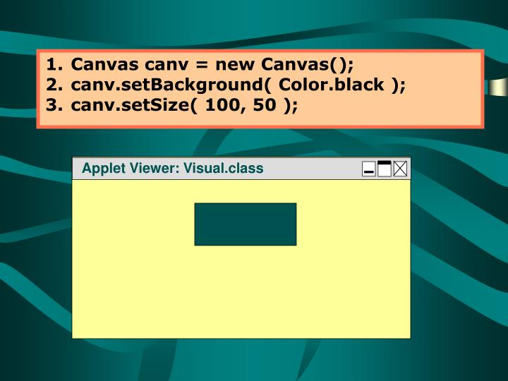 Canvas canv = new Canvas();