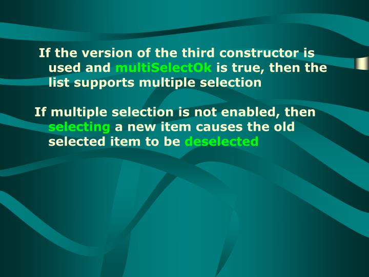 If the version of the third constructor is used and