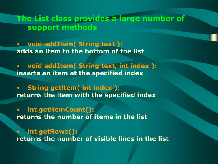 The List class provides a large number of support methods
