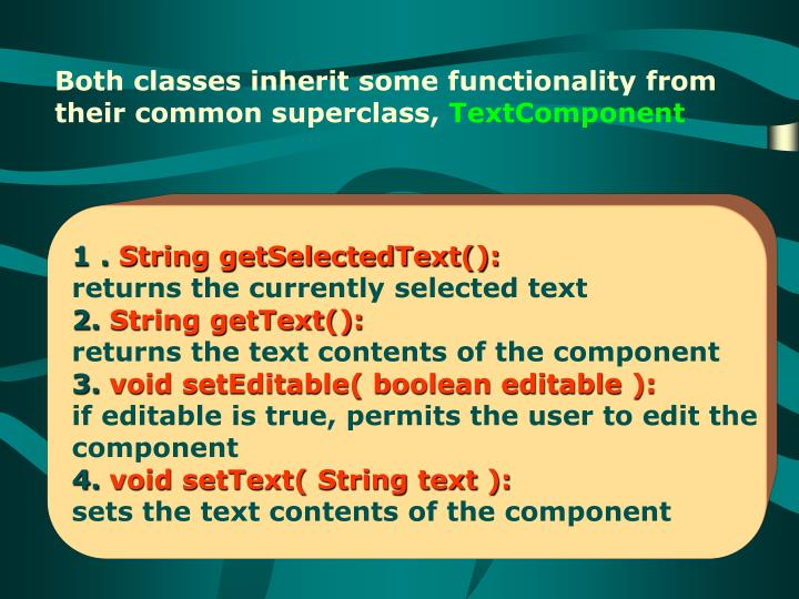 Both classes inherit some functionality from