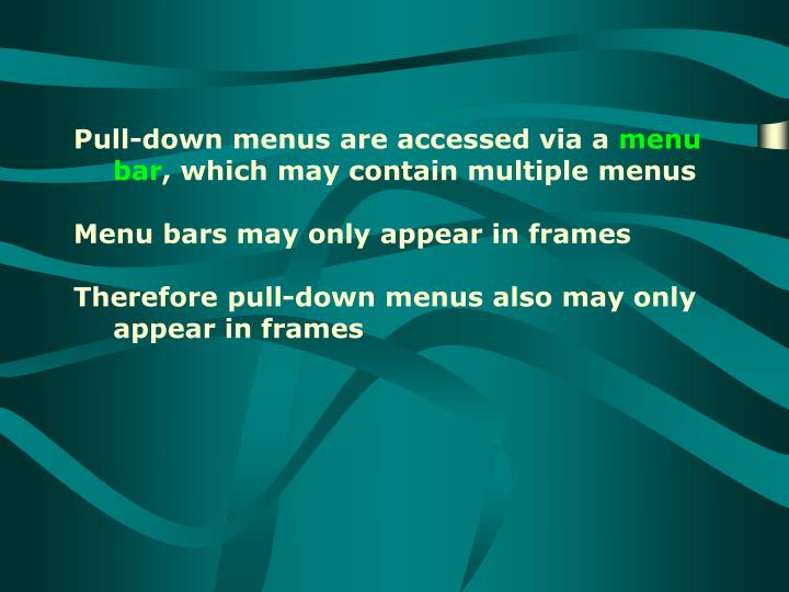 Pull-down menus are accessed via a