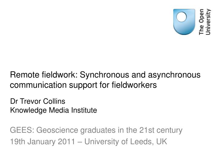 remote fieldwork synchronous and asynchronous communication support for fieldworkers n.