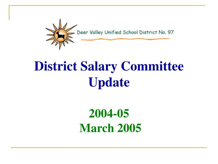 district salary committee update 2004 05 march 2005 n.