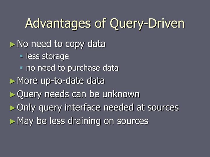 Advantages of Query-Driven