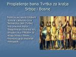 progla enje bana tvrtka za kralja srbije i bosne