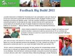 feedback big build 2011