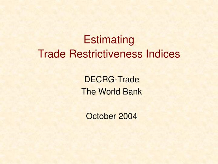 estimating trade restrictiveness indices n.