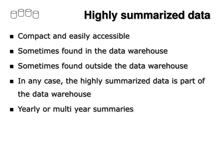 Highly summarized data