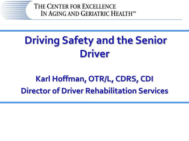 driving safety and the senior driver n.
